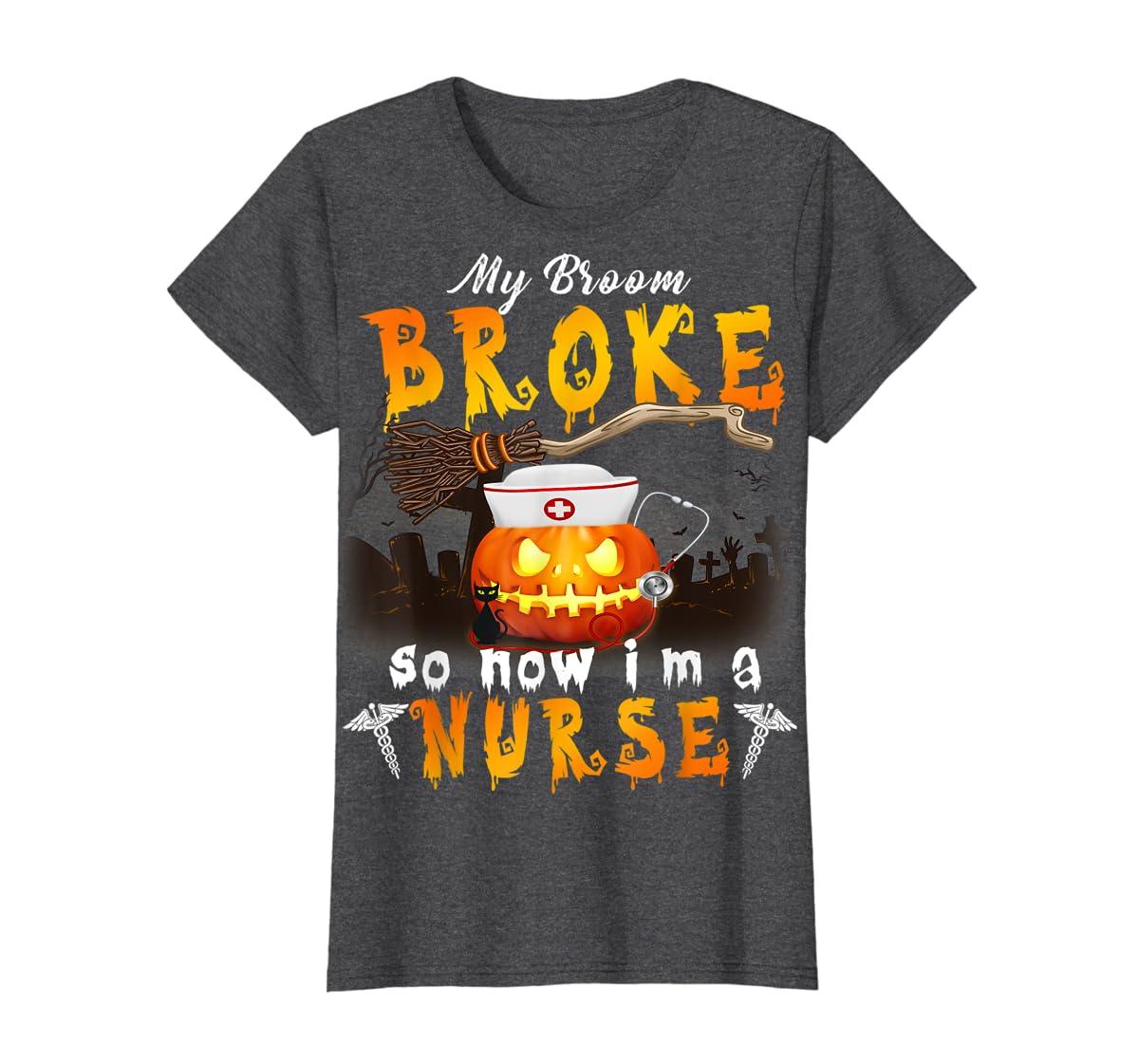 My Broom Broke So Now I'm A Nurse Halloween Costume Gift T-Shirt-Women's T-Shirt-Dark Heather