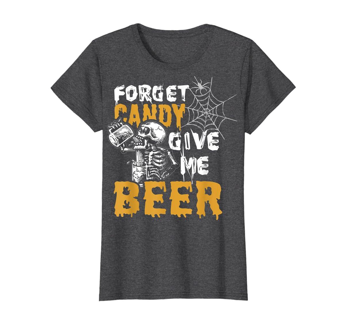Forget Candy Give me Beer shirt Halloween Shirt gifts T-Shirt-Women's T-Shirt-Dark Heather