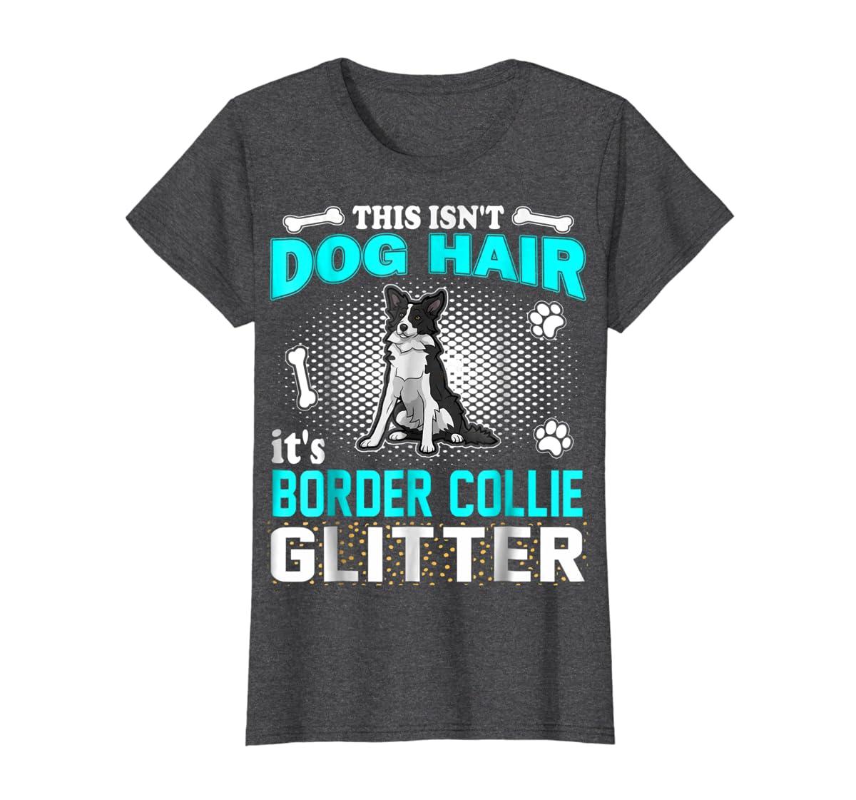 This Isn't Dog Hair It's Border Collie Glitter T-Shirt-Women's T-Shirt-Dark Heather