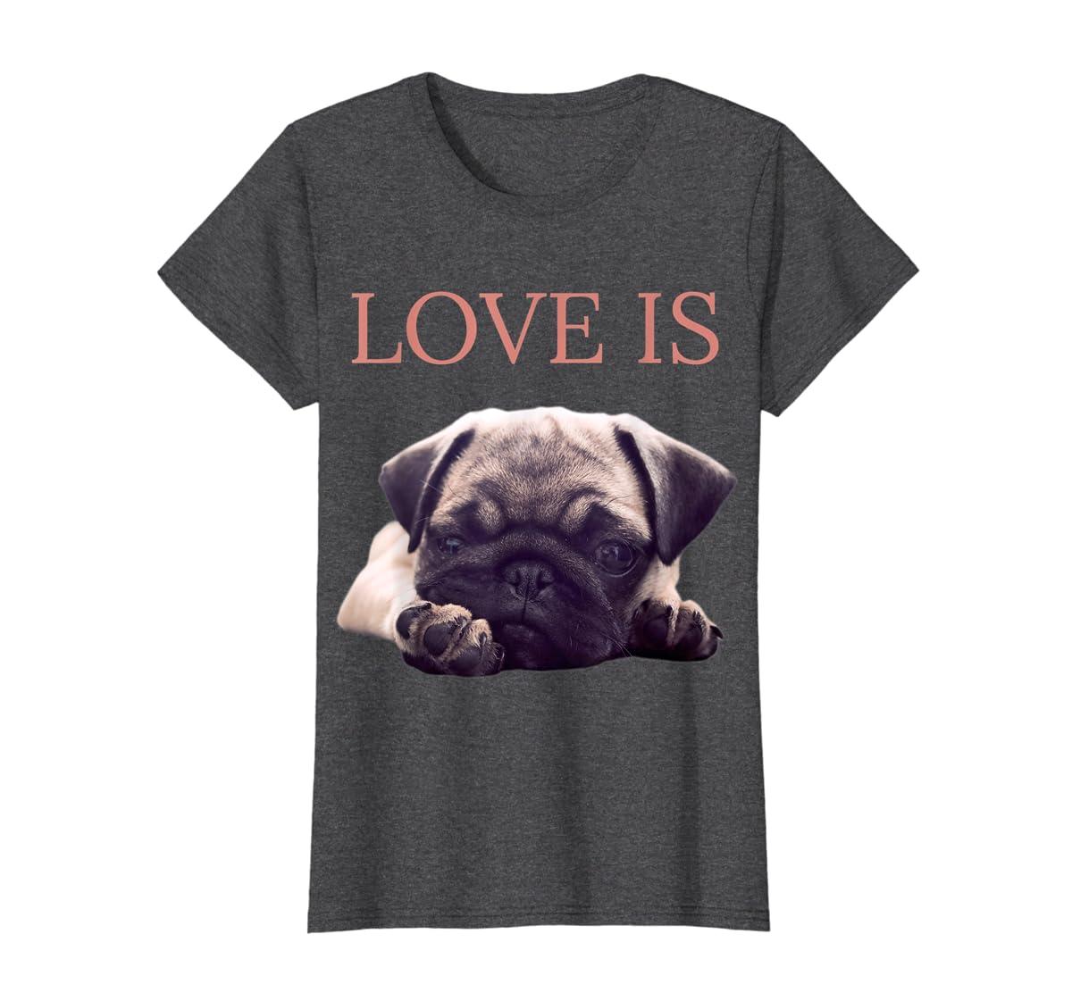 Mothers Day Pug Shirt Women Men Pug Mom Life Tee Love Is Dog-Women's T-Shirt-Dark Heather