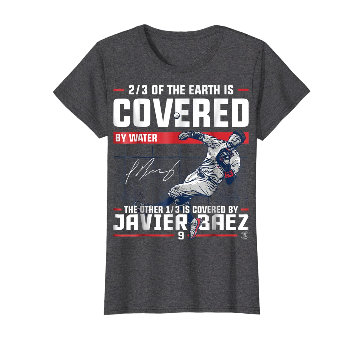 Javier Baez Covered By T-Shirt - Apparel-Women's T-Shirt-Dark Heather