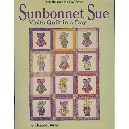 Quilt In A Day Sunbonnet Sue Visits Quilt in a Day