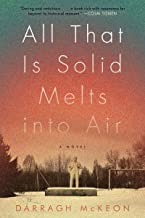 all that is solid melts into air novel