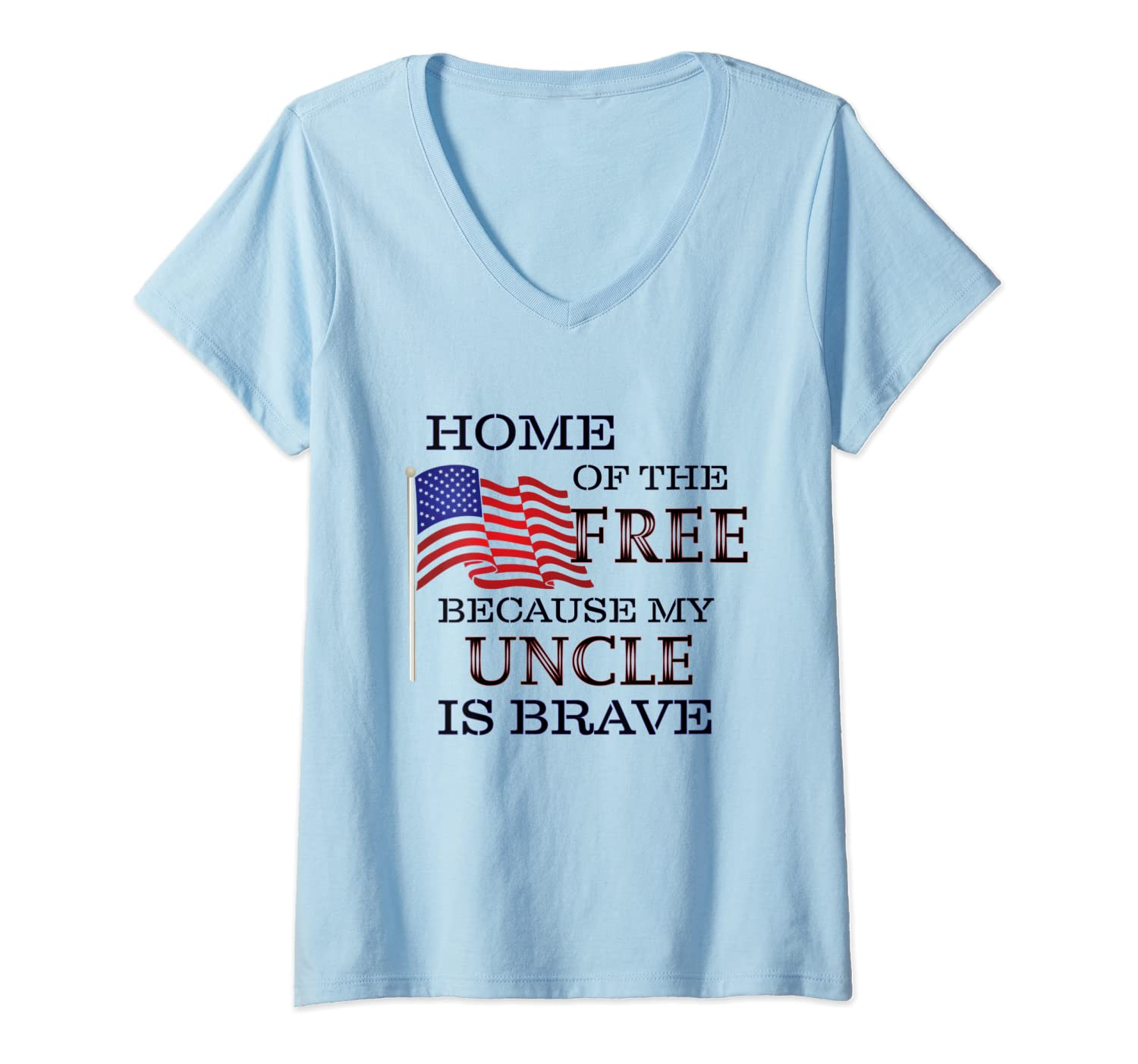 Womens Home of the Free - Because My UNCLE is Brave | Cute Gift - V-Neck T-Shirt