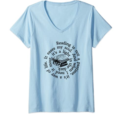 Womens Reading Is Not A Pastime It's A Way Of Life It Eases My Soul V Neck T Shirt
