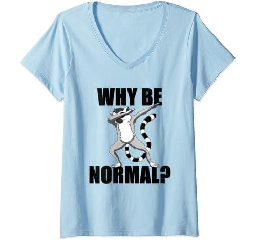 Womens Funny Dabbing Lemur Lover I Love Lemurs Why Be Normal Dab V Neck T Shirt