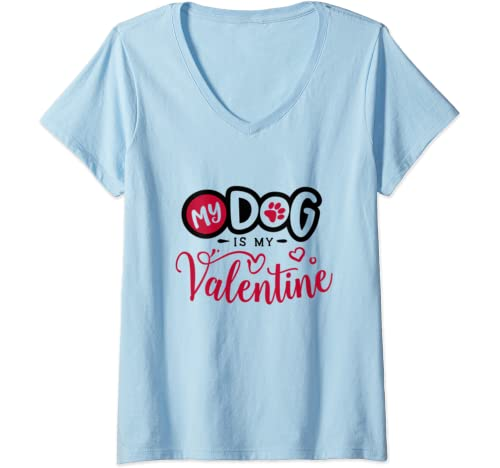 Womens Anti Valentines Day Gifts   My Dog Is My Valentine, Funny V Neck T Shirt
