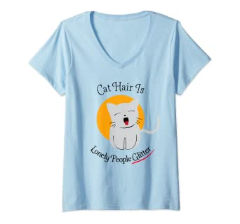 0e0c10adce Amazon.com: Womens Cat Hair Is Lonely People Glitter V-Neck T-Shirt:  Clothing