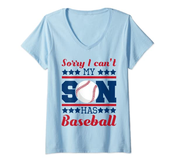 Sorry I Can T My Son Has Baseball Dad Mom Parent T Shirt