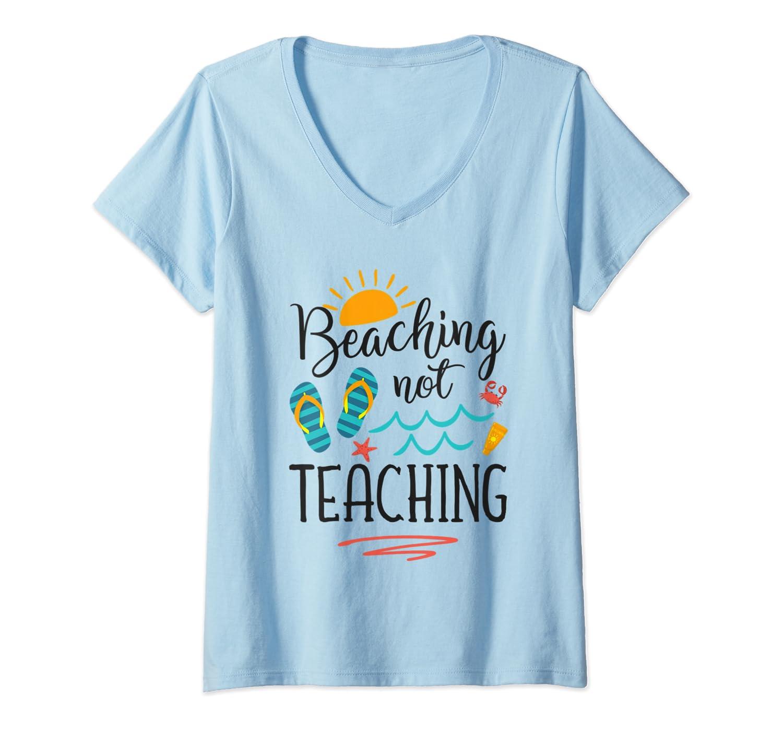 Beaching Not Teaching Funny Vacation Summer Tea Gift T-shirt