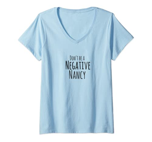 Womens Don't Be A Negative Nancy Positive Thoughts Mental Health V Neck T Shirt
