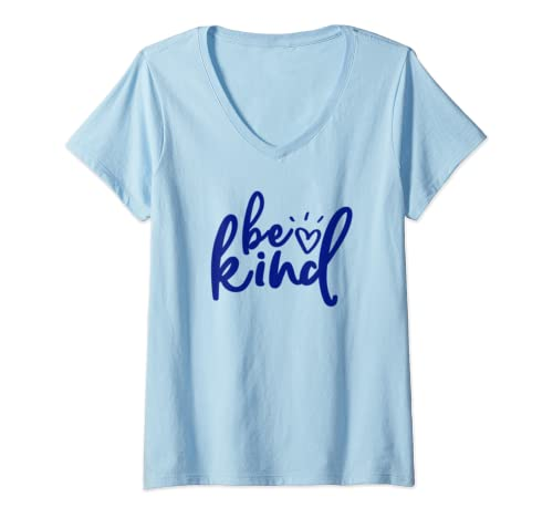 Womens Be Kind Inspirational Quotes And Sayings Uplifting Kindness V Neck T Shirt