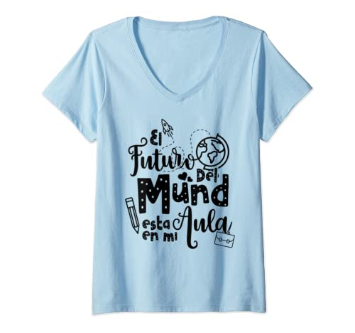 Womens The Future Of The World Is In My Classroom Spanish Teacher V Neck T Shirt