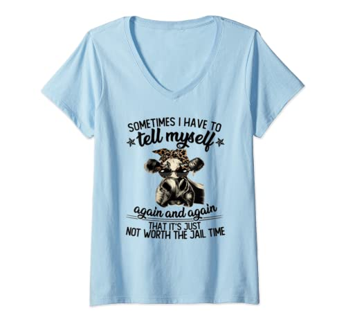 Womens Sometime I Have To Tell Myself Again And Again Cow Heifer V Neck T Shirt