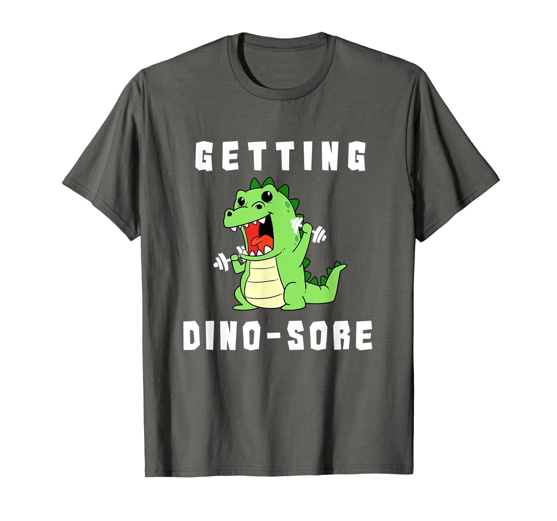 Funny Dinosaur Workout T-Shirt Getting Dino Sore Tee Shirt-TH