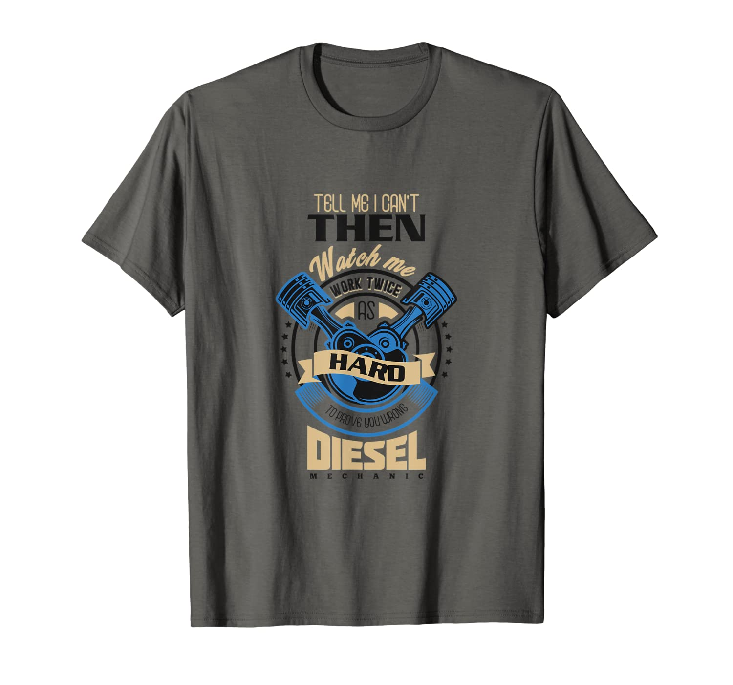 Tell Me I Can't then watch me work Diesel Mechanic T-Shirt-ANZ