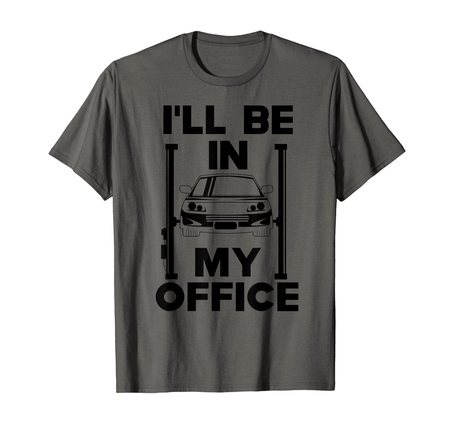 I'll Be In My Office Funny Car Mechanic Fathers Day Gift Men T-Shirt