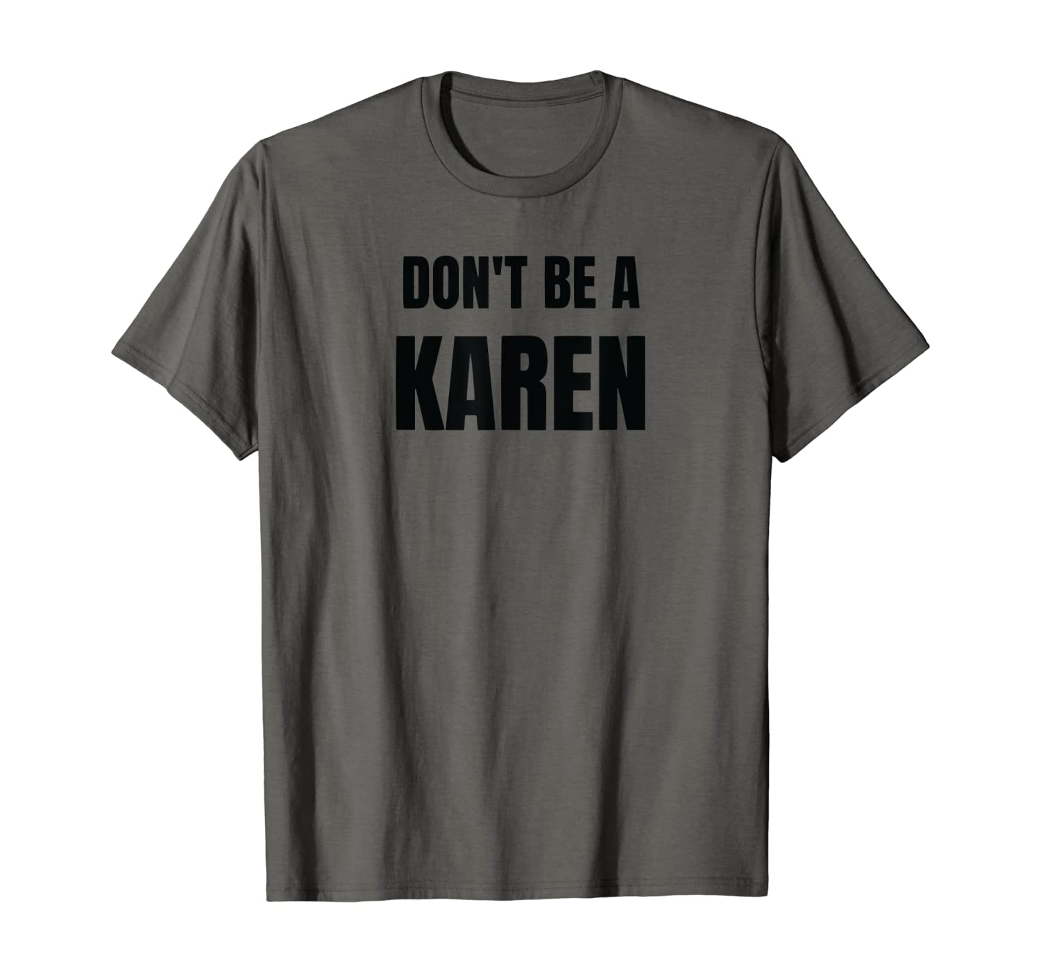 Don't Be A Karen Funny Internet Meme Saying Quote Shirts