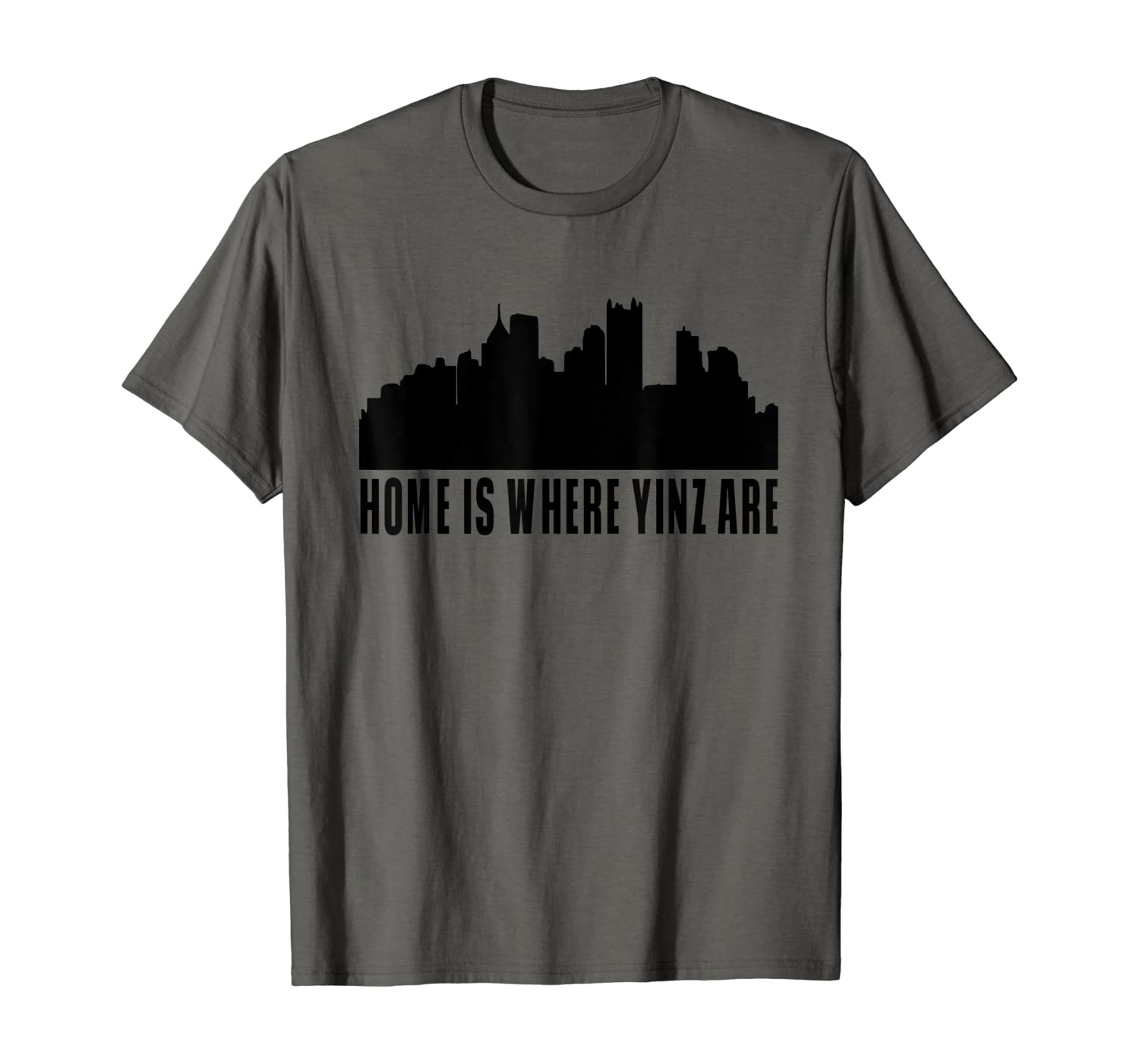 Pittsburgh Gifts - Home is where yinz are T-Shirt