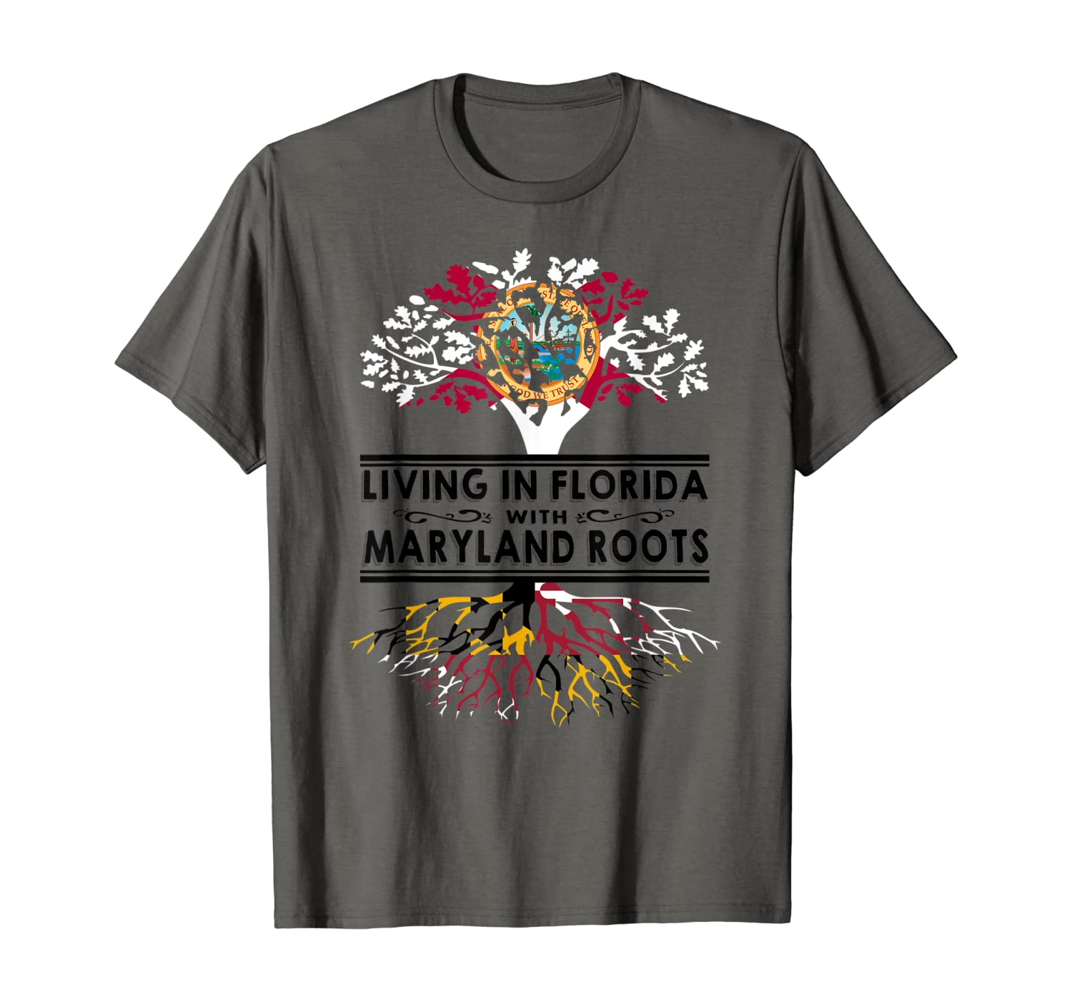 Living in Florida Home Maryland Roots State Tree Flag T-Shirt