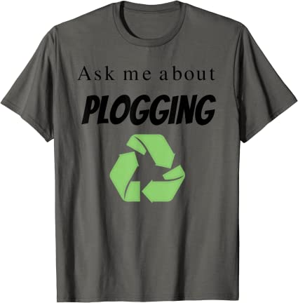 Ask me about Plogging Apparel with recycling symbol T-Shirt