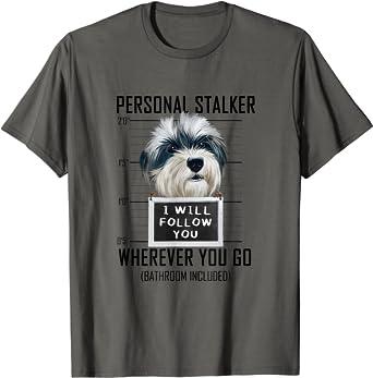 Personal Stalker Chien Bichon Havanais Will Follow You T-Shirt
