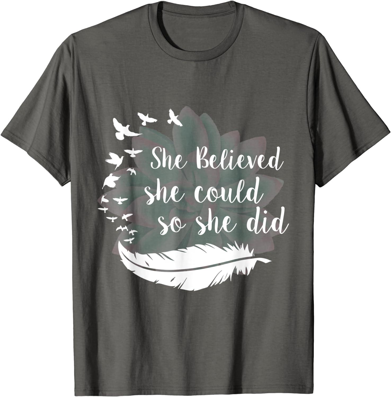 Motivational Shirt Women Inspirational Shirt Motivational Tee Inspirational Tshirt She Believed She Could So She Did Positive T-Shirt