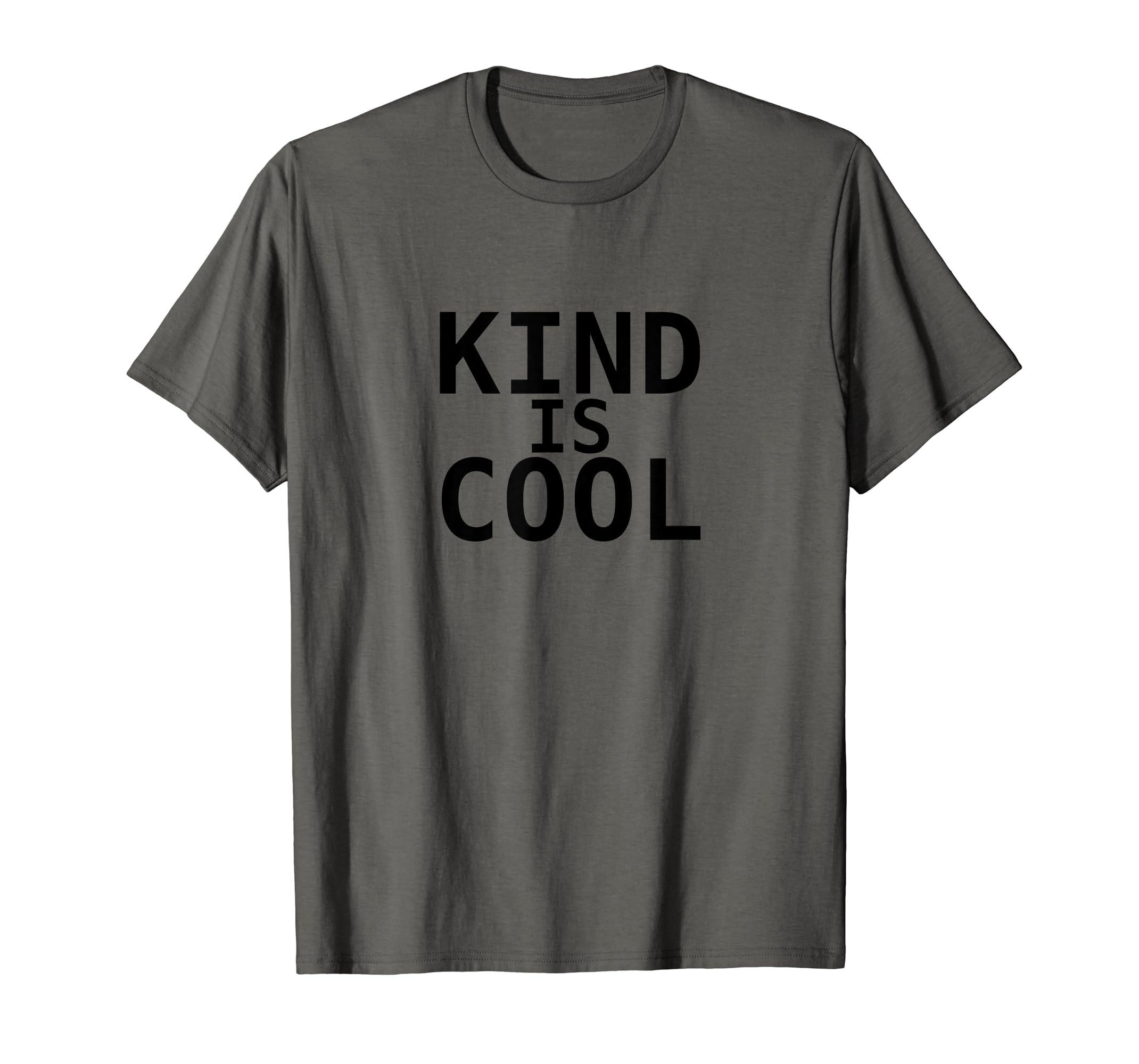 41e952714 Amazon.com: Kind is Cool Tee Shirt: Clothing