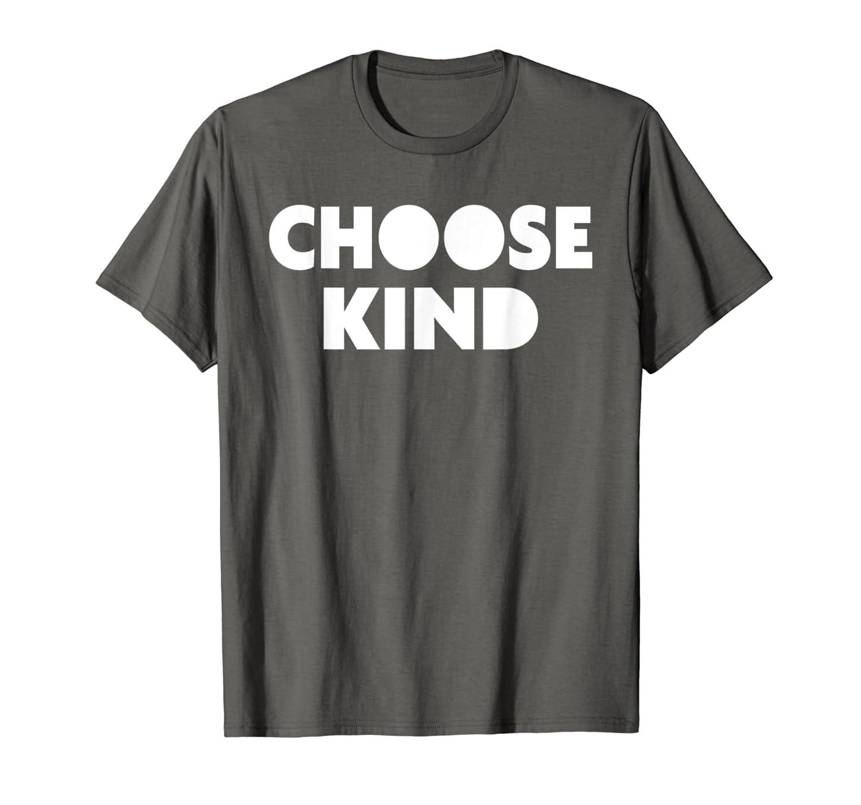 d8209127 Amazon.com: Choose Kind TShirt - Anti-Bullying Message T-Shirt: Clothing