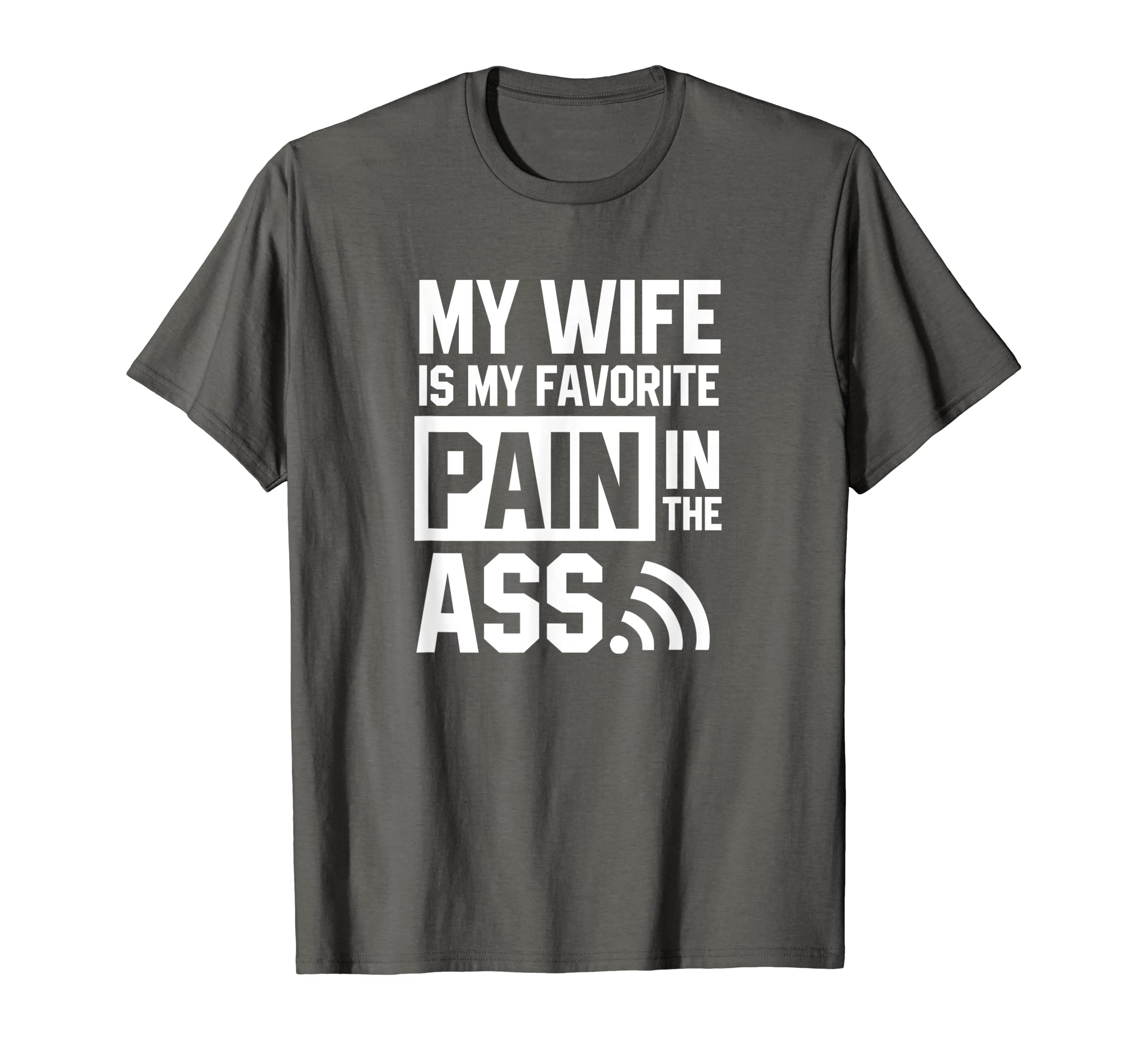 Amazon.com: Mens My Wife Is My Favorite Pain In The Ass T-Shirt: Clothing