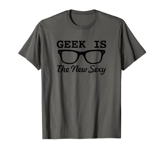 f84a9b35f Image Unavailable. Image not available for. Color: Geek Is The New Sexy T  Shirt