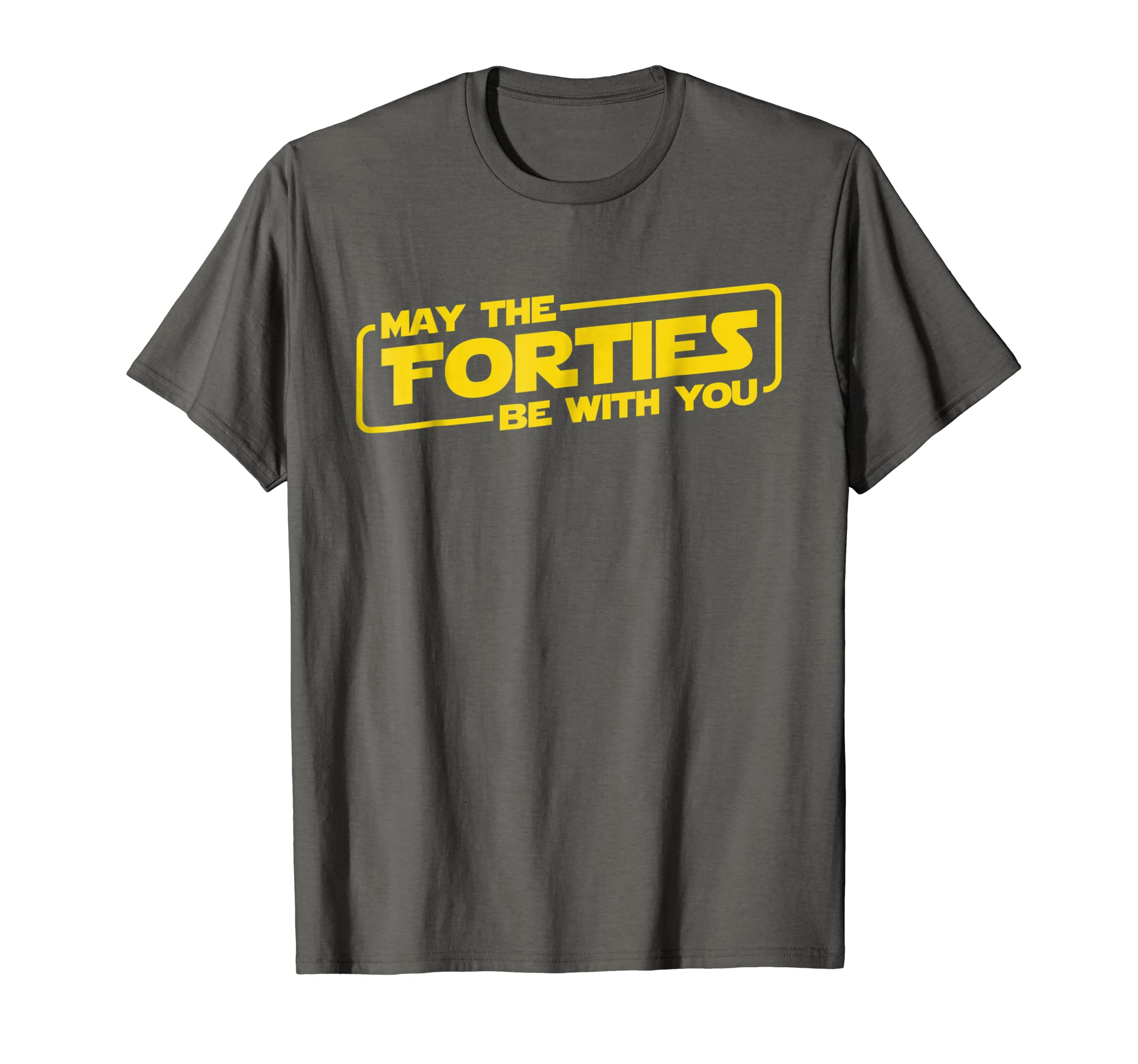 40th Birthday Gifts May The Forties Be With You Shirt 1978-mt