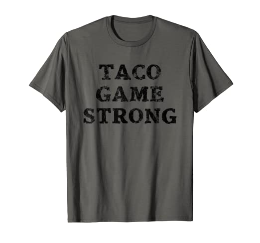 2946faee Image Unavailable. Image not available for. Color: Taco Game Strong Shirt  Humorous Fun T-shirt