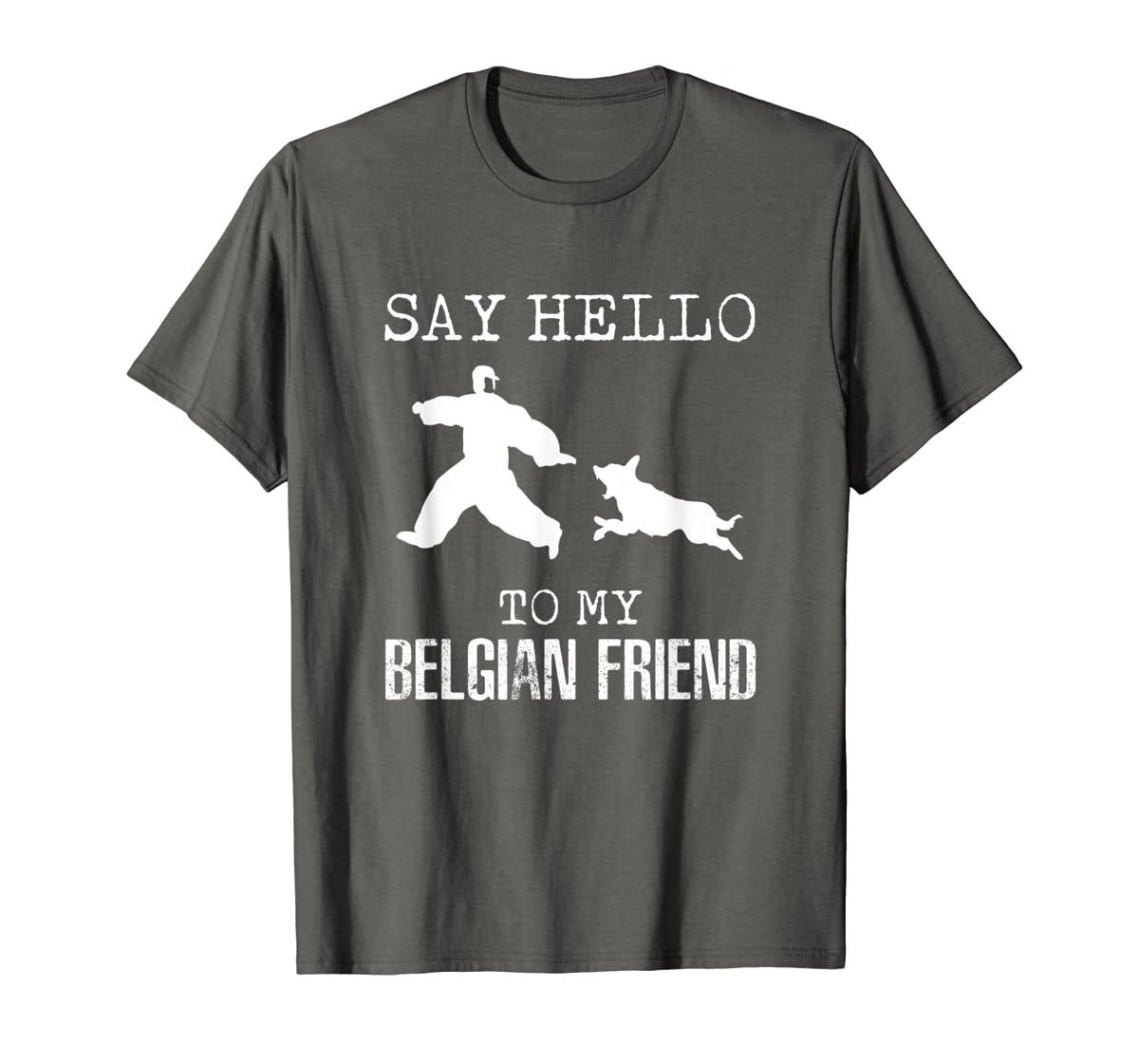 Say Hello To My Belgian Friend K9 T Shirt Dog Police Officer-Men's T-Shirt-Dark Heather