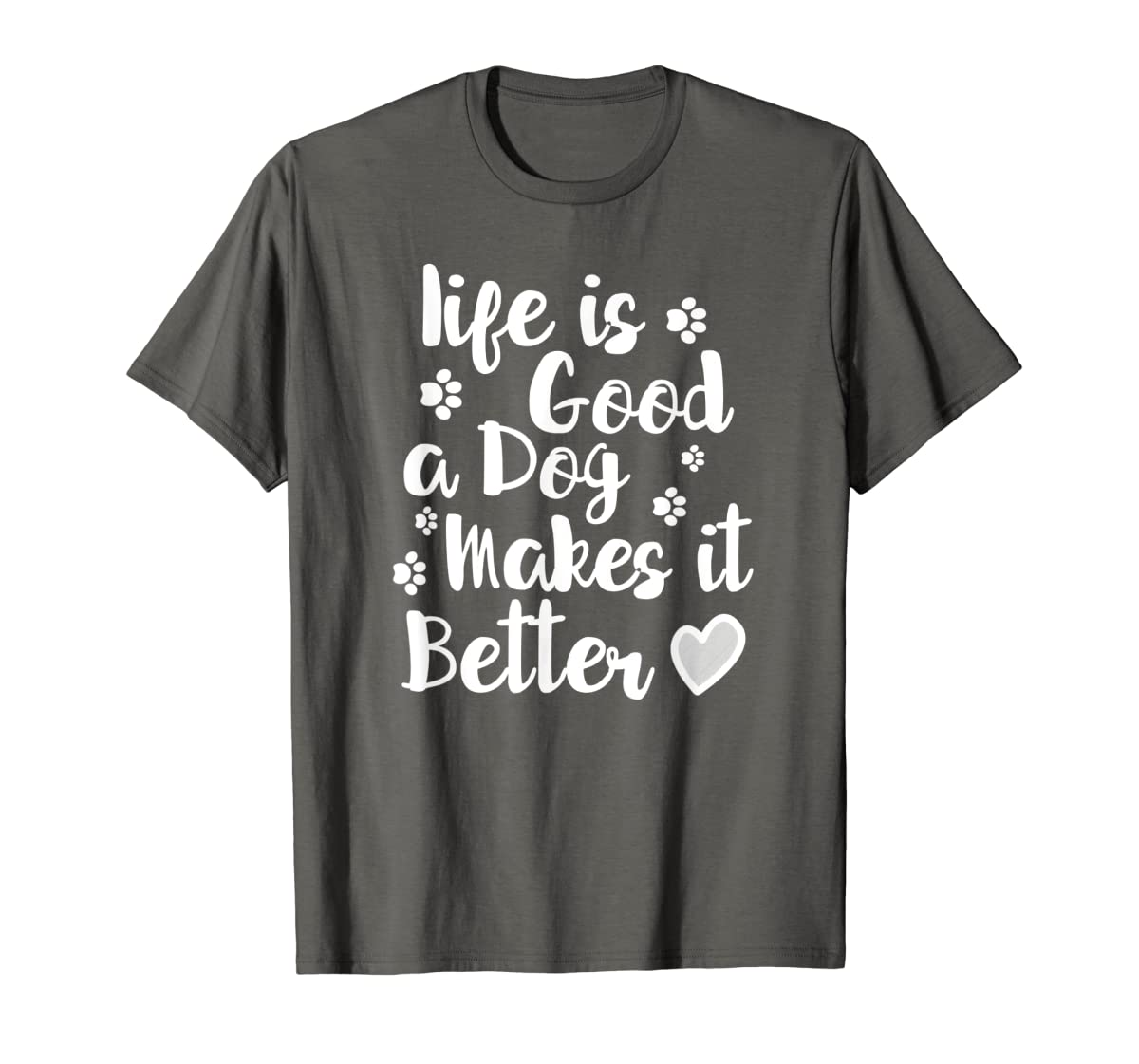 Life Is Good A Dog Makes It Better For Dog Lovers Tshirt T-Shirt-Men's T-Shirt-Dark Heather