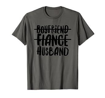 3e72eb01 Amazon.com: Mens Boyfriend Fiance Husband Funny T-Shirt | Husband ...