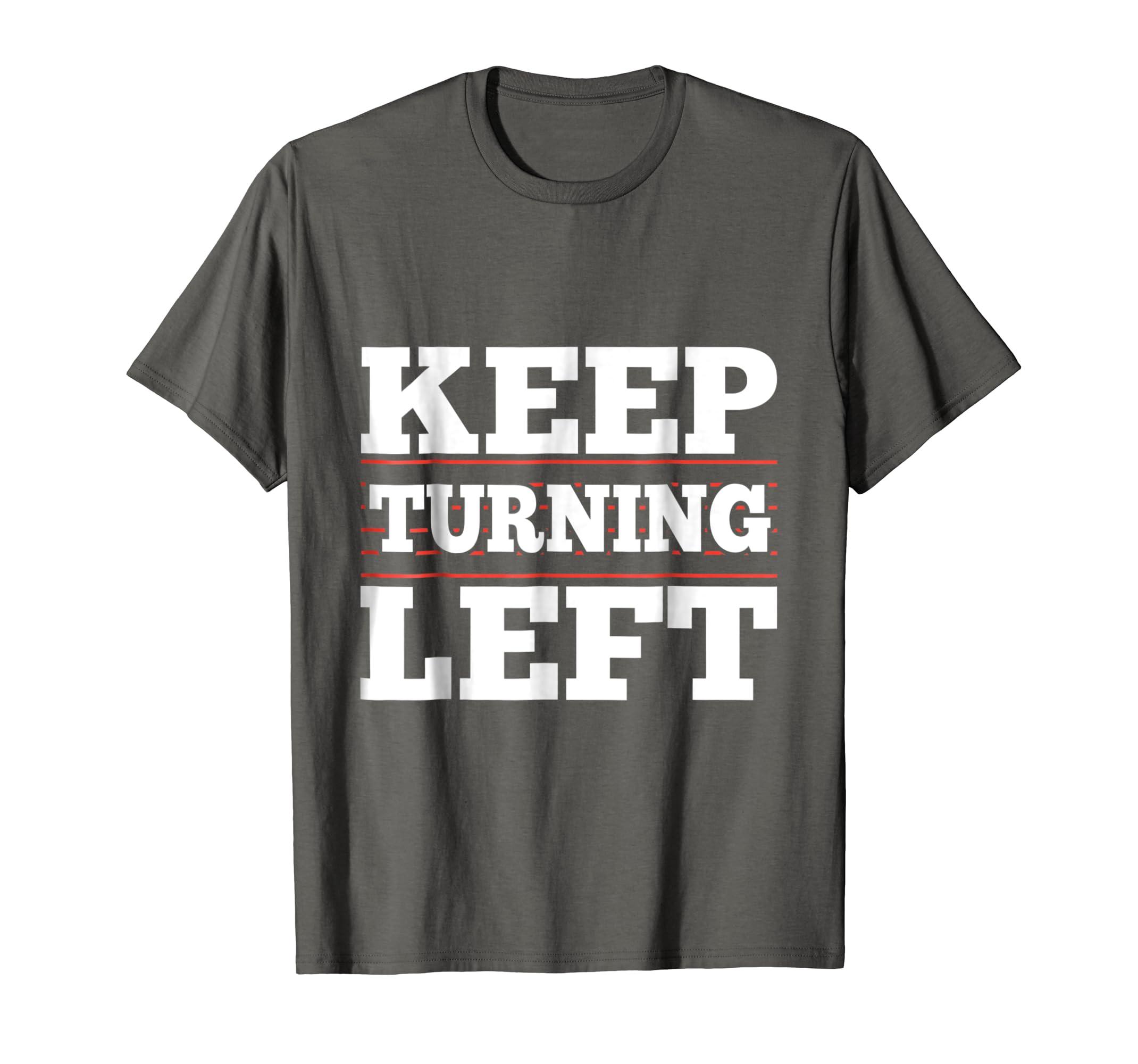 Amazon Keep Turning Left Funny Dirt Short Track Runner Gift T