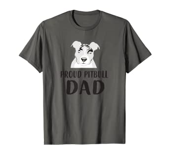 8a315568 Image Unavailable. Image not available for. Color: Mens Proud Pitbull Dad T- Shirt: Father's Day Gift For dog lovers