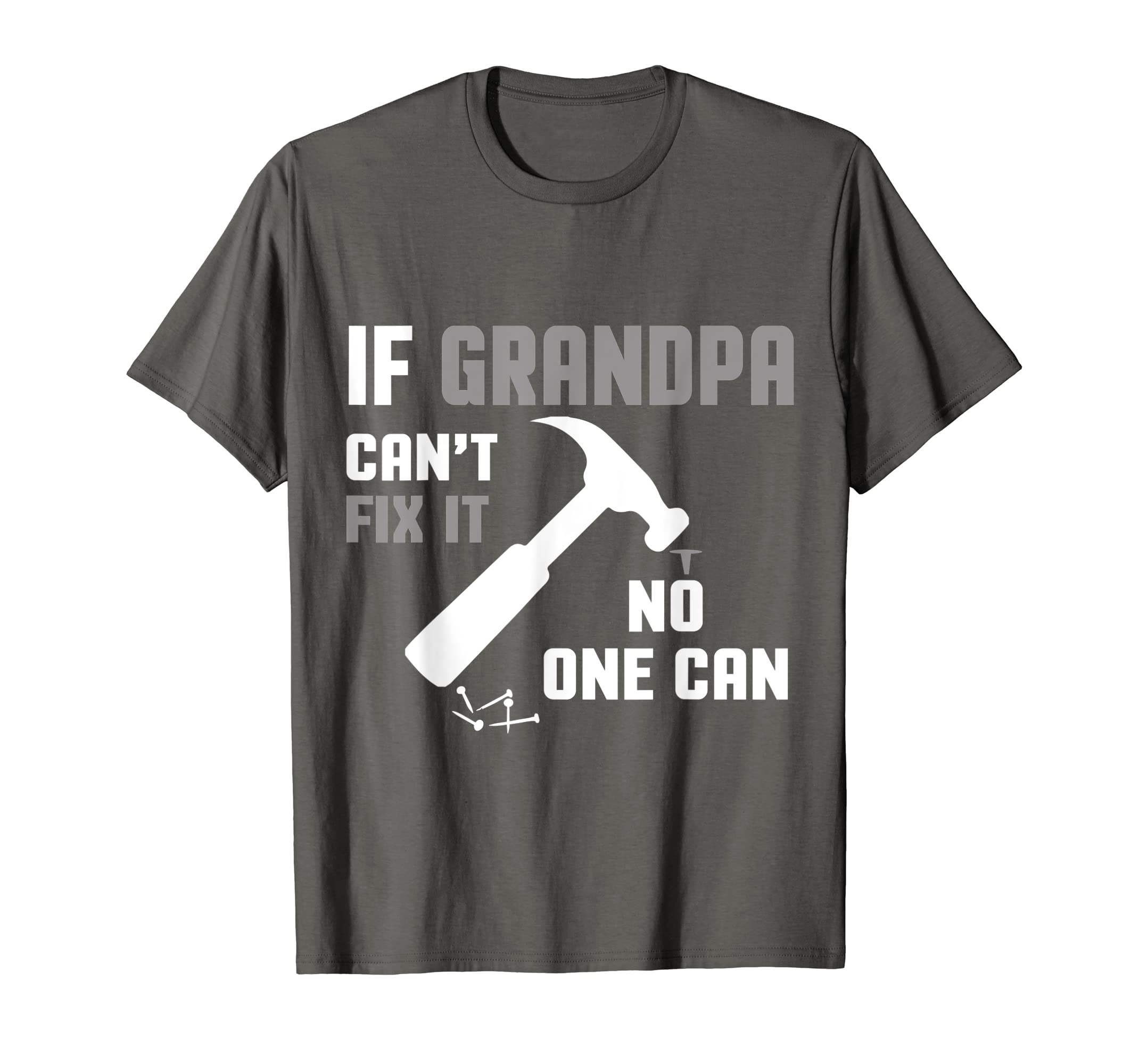 17ee6729 Amazon.com: Mens If Grandpa Can't Fix It No One Can T-shirt: Clothing