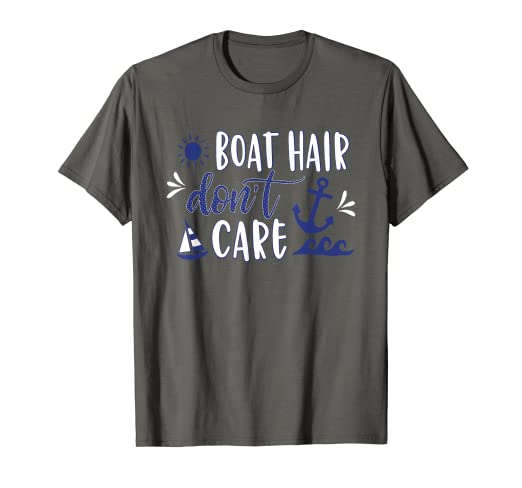 8f7c8d205 Image Unavailable. Image not available for. Color: Boat Hair don't Care  Funny Beach T shirt Boating ...