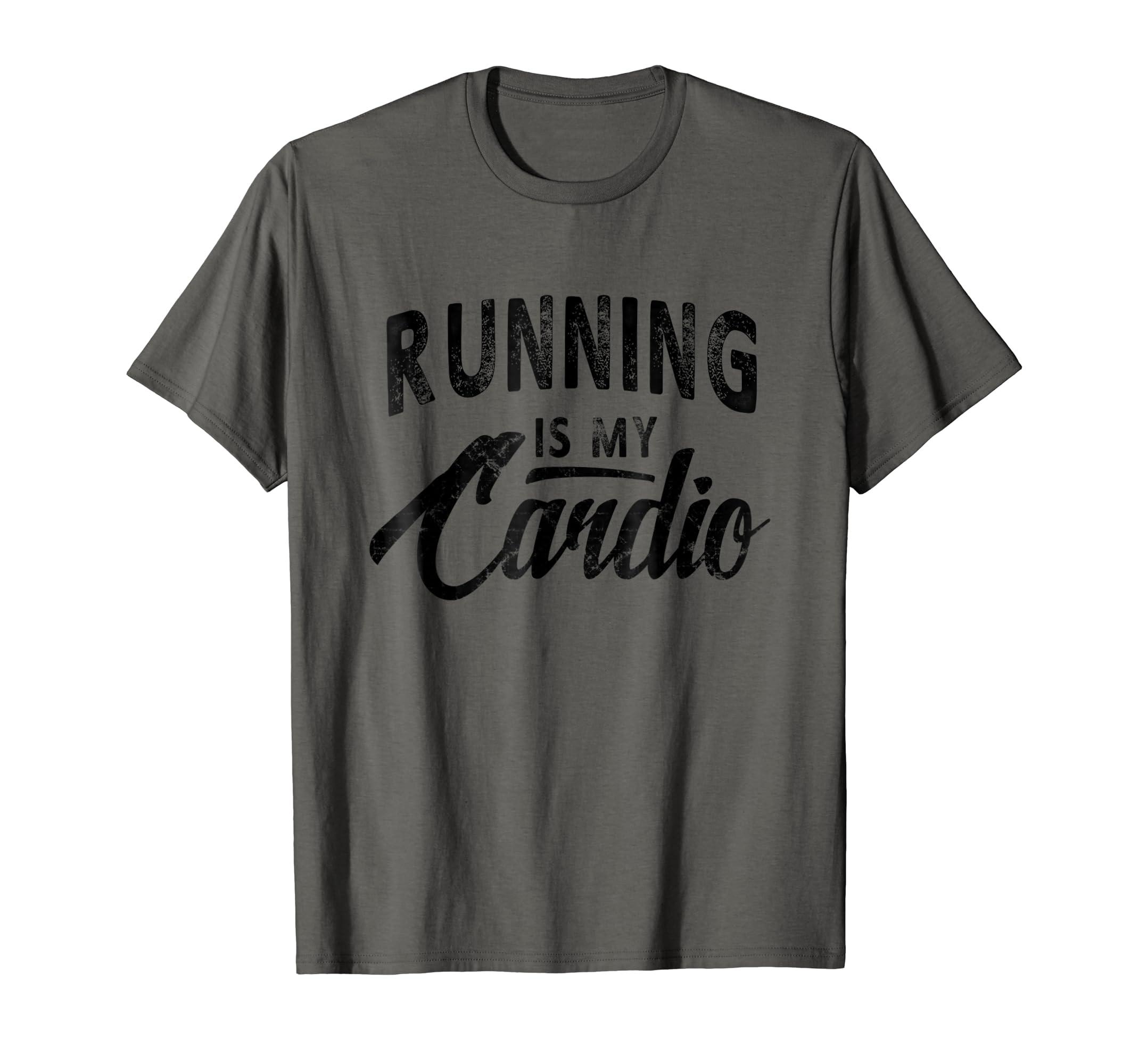 00713814 Amazon.com: Running Is My Cardio Funny Runner T-shirt Women Men Gift:  Clothing