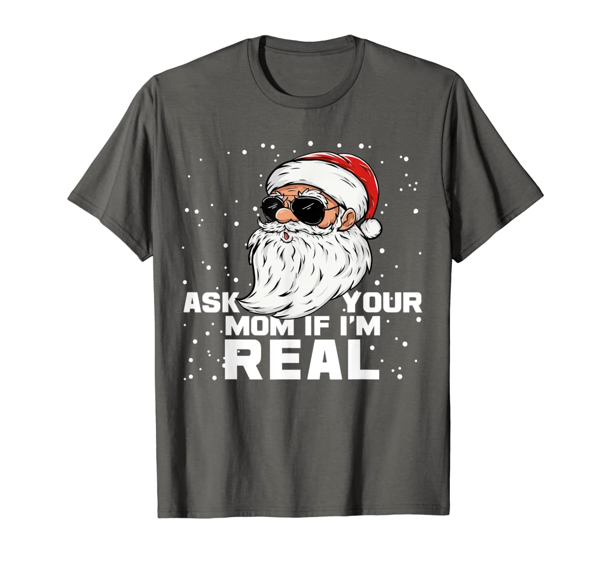 Ask Your Mom If I'm Real | Santa Claus Christmas T-Shirt-Men's T-Shirt-Dark Heather