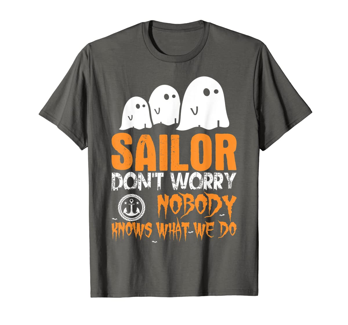 Sailor Nobody Knows What We Do Halloween T-Shirt-Men's T-Shirt-Dark Heather