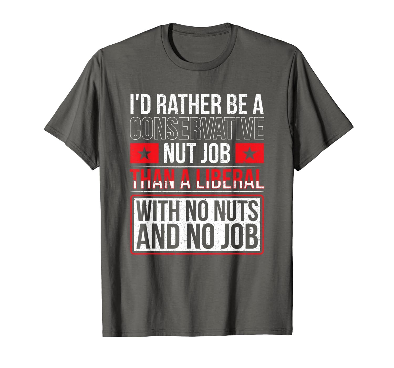 2c82ed6d6 Amazon.com: Anti Liberal/Conservative T Shirt: Clothing