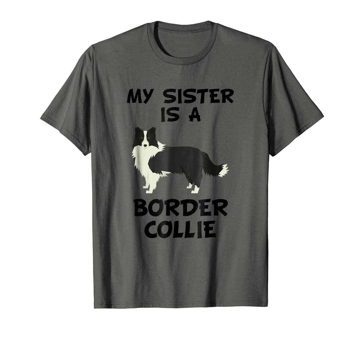 My Sister Is A Border Collie Dog Owner T-Shirt-Men's T-Shirt-Dark Heather