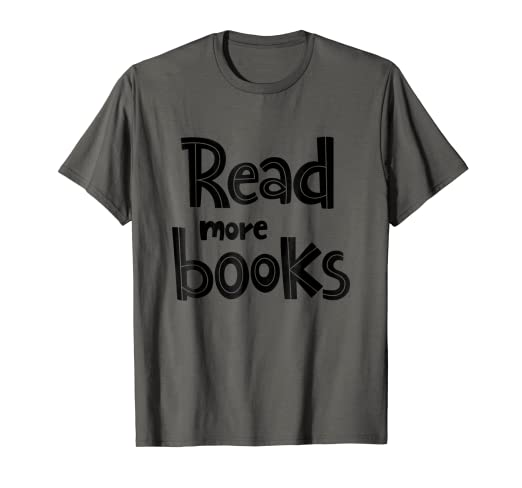 Amazon Com Read More Books T Shirt Librarian Quotes Shirt