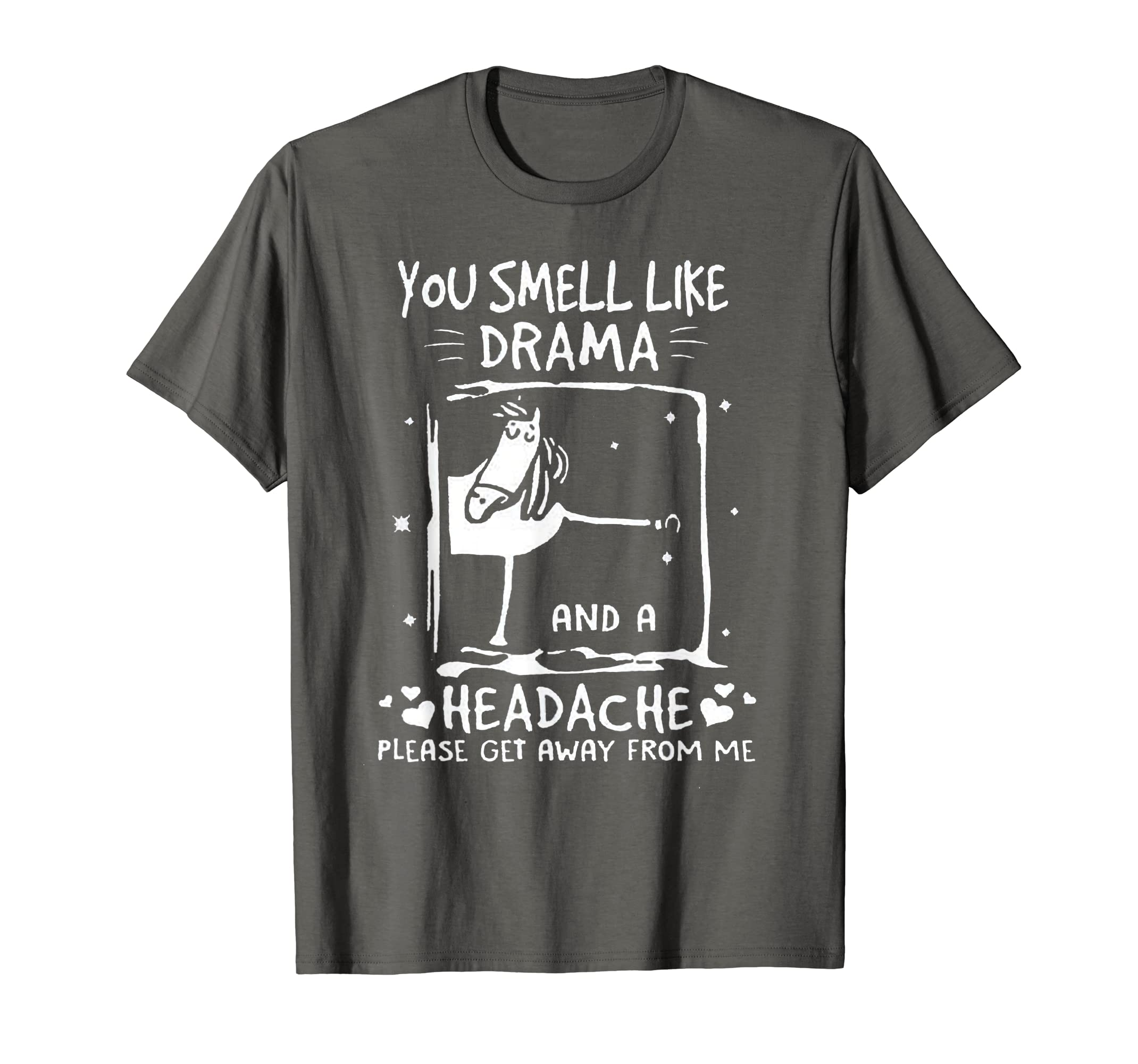 You Smell Like Drama and A Headache T-Shirt-Yolotee