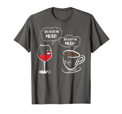 Amazon.com: Cool She Loves Me More! Wine Or Coffee Lover ...