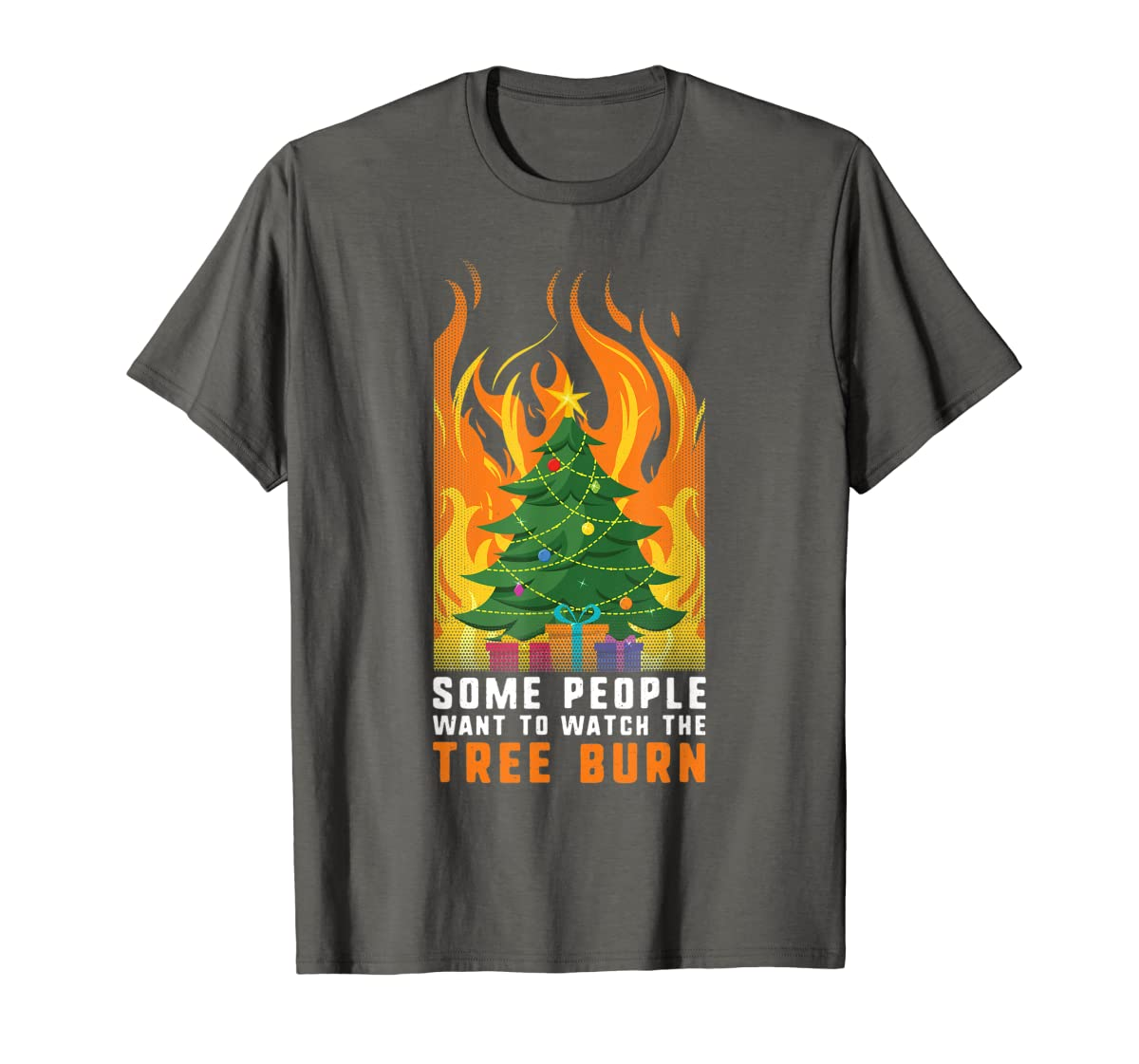 Some people want to watch the tree burn Christmas Gift T-Shirt-Men's T-Shirt-Dark Heather