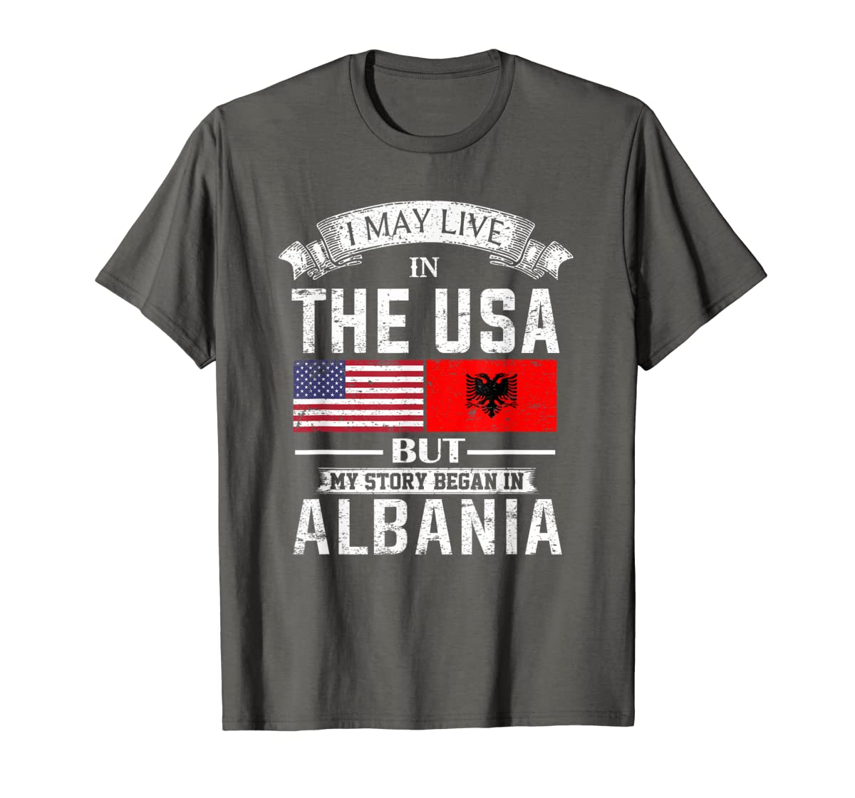 I May Live in USA But My Story Began in Albania T-Shirt-Men's T-Shirt-Dark Heather